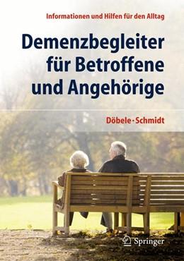 Abbildung von Schmidt / Döbele   Demenzbegleiter für Betroffene und Angehörige   2013   Informationen und Hilfen für d...