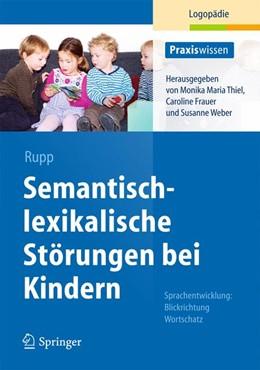 Abbildung von Rupp | Semantisch-lexikalische Störungen bei Kindern | 1. Auflage | 2013 | beck-shop.de