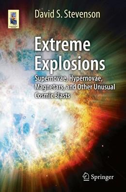 Abbildung von Stevenson   Extreme Explosions   2013   Supernovae, Hypernovae, Magnet...