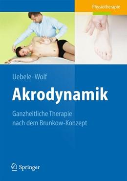 Abbildung von Uebele / Wolf   Akrodynamik   2013   Ganzheitliche Therapie nach de...
