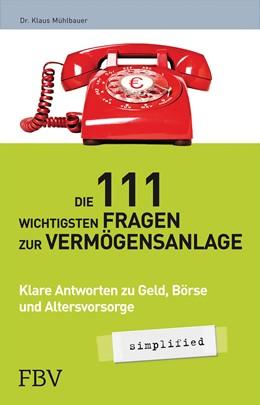 Abbildung von Mühlbauer | Die 111 wichtigsten Fragen der Vermögensanlage – simplified | 1. Auflage 2013 | 2013 | Alle Antworten zu Geld, Börse,...