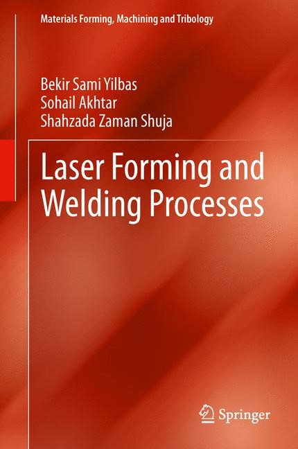 Abbildung von Yilbas / Akhtar / Shuja | Laser Forming and Welding Processes | 2013