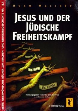 Abbildung von Maccoby / Hoevels | Jesus und der jüdische Freiheitskampf | 2. Auflage | 2013 | beck-shop.de