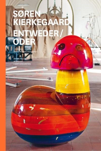 Entweder / Oder. Søren Kierkegaard im Spiegel zeitgenössischer Kunst, 2013 | Buch (Cover)
