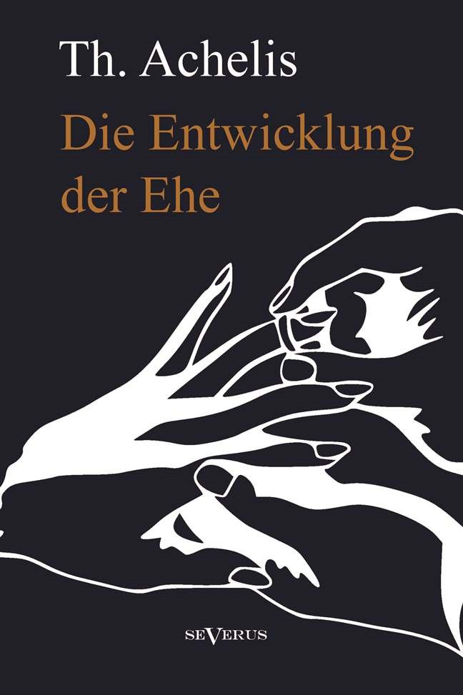 Die Entwicklung der Ehe | Achelis, 2013 | Buch (Cover)