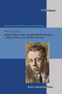 Abbildung von Jung   Albert Camus oder der glückliche Sisyphos – Albert Camus ou Sisyphe heureux   Aufl.   2013