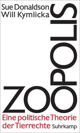 Abbildung von Donaldson / Kymlicka | Zoopolis | 2013 | Eine politische Theorie der Ti...