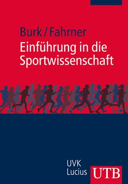 Abbildung von Burk / Fahrner | Einführung in die Sportwissenschaft | 1. Aufl. | 2013