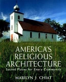Abbildung von Chiat | America's Religious Architecture | 1997 | Sacred Places for Every Commun...
