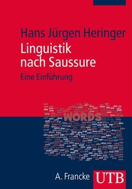 Abbildung von Heringer | Linguistik nach Saussure | 1. Auflage 2013 | 2013 | Eine Einführung | 4014