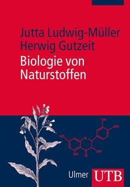 Abbildung von Ludwig-Müller / Gutzeit | Biologie von Naturstoffen | 1. Auflage | 2014 | beck-shop.de