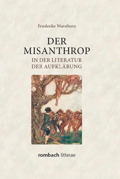 Abbildung von Wursthorn   Der Misanthrop in der Literatur der Aufklärung   2013