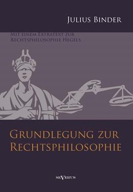 Abbildung von Binder | Grundlegung zur Rechtsphilosophie | 2013 | Mit einem Extratext zur Rechts...