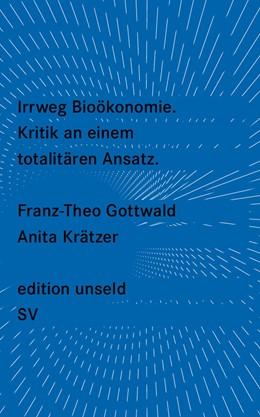 Abbildung von Krätzer / Gottwald   Irrweg Bioökonomie   Originalausgabe   2014   51