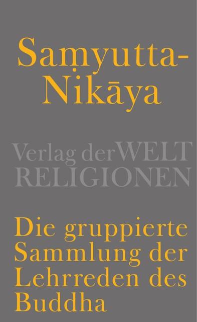 Abbildung von Meisig | Samyutta-Nikaya - Die gruppierte Sammlung der Lehrreden des Buddha | 2013
