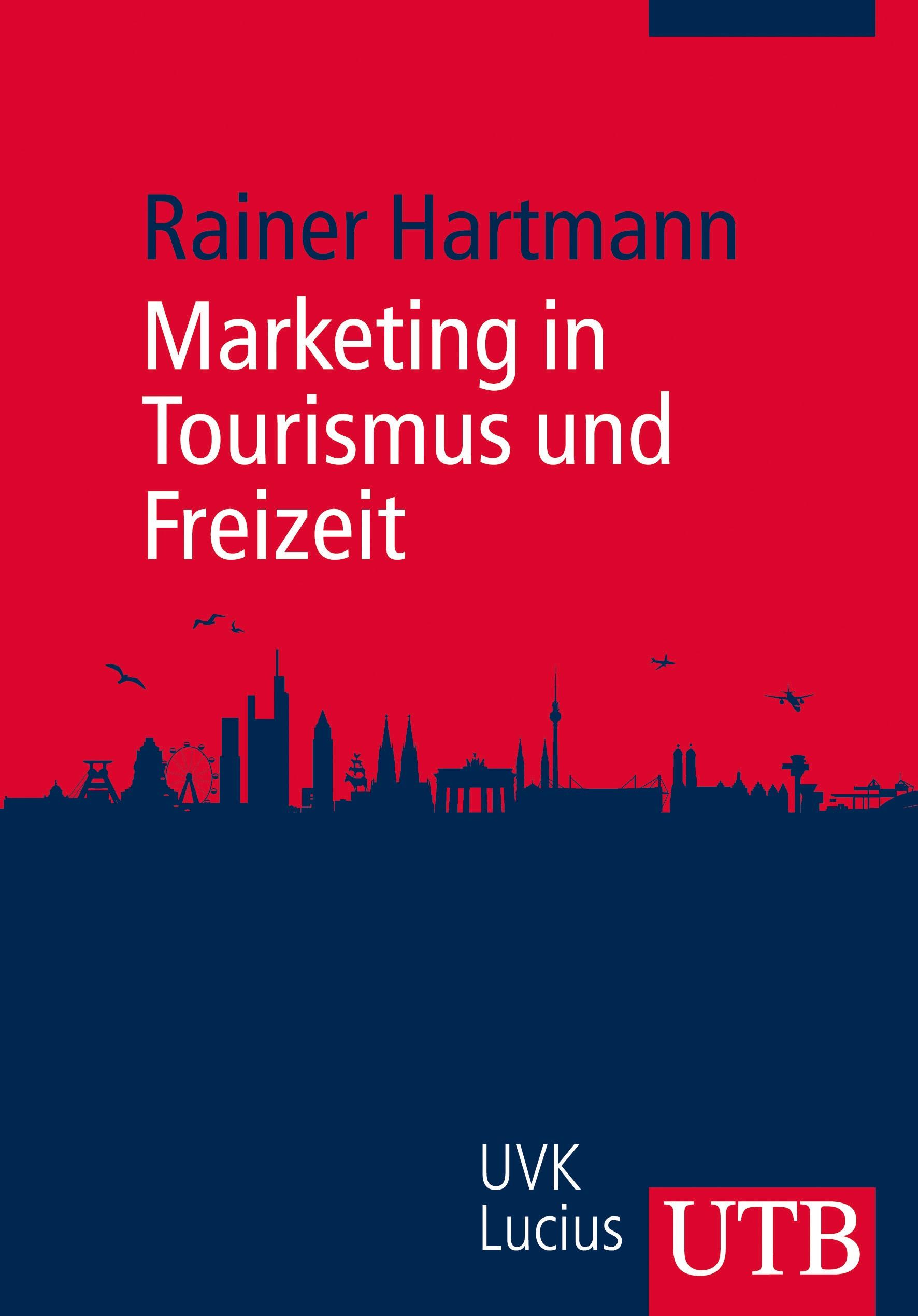 Abbildung von Hartmann | Marketing in Tourismus und Freizeit | 1. Aufl. | 2013