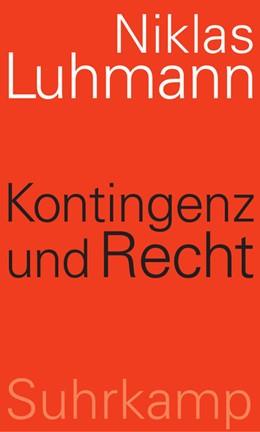 Abbildung von Luhmann / Schmidt | Kontingenz und Recht | 2013 | Rechtstheorie im interdiszipli...