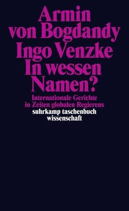 Abbildung von Bogdandy / Venzke | In wessen Namen? | 2014 | Internationale Gerichte in Zei... | 2088
