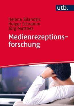 Abbildung von Bilandzic / Schramm / Matthes | Medienrezeptionsforschung | Aufl. | 2015