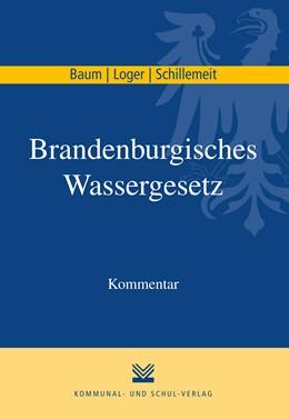 Abbildung von Baum / Loger / Schillemeit | Brandenburgisches Wassergesetz | 2019