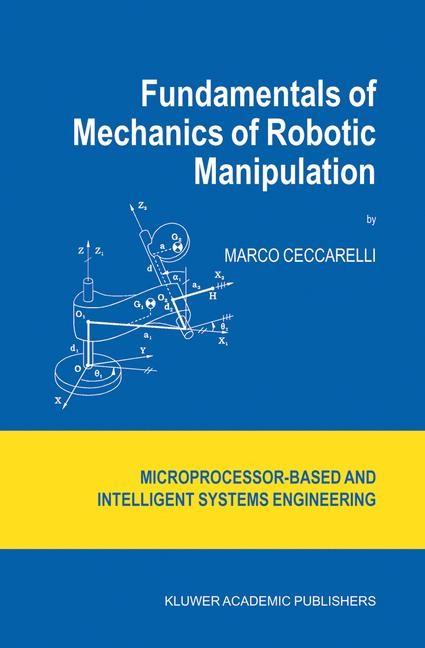 Abbildung von Ceccarelli   Fundamentals of Mechanics of Robotic Manipulation   2004