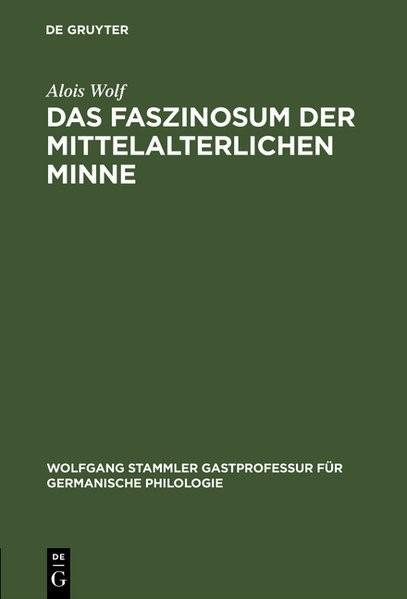 Abbildung von Wolf   Das Faszinosum der mittelalterlichen Minne   Reprint 2018   1996