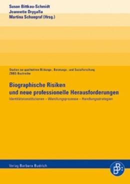 Abbildung von Bittkau-Schmidt / Drygalla / Schuegraf   Biographische Risiken und neue professionelle Herausforderungen   1., Aufl.   2006   Identitätskonstitutionen – Wan...