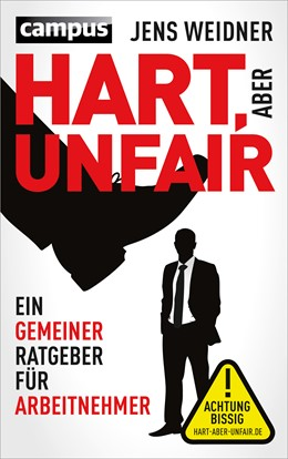 Abbildung von Weidner | Hart, aber unfair | 2013 | Ein gemeiner Ratgeber für Arbe...