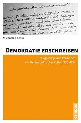 Abbildung von Fenske | Demokratie erschreiben | 2013 | Bürgerbriefe und Petitionen al...