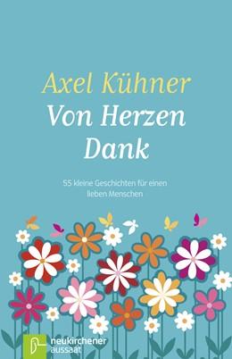 Abbildung von Kühner | Von Herzen Dank | 3. Auflage | 2016 | beck-shop.de