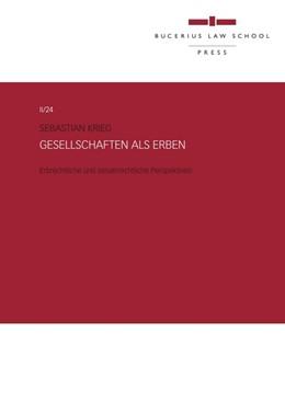 Abbildung von Krieg   Gesellschaften als Erben   1. Auflage 2013   2013   Erbrechtliche und steuerrechtl...