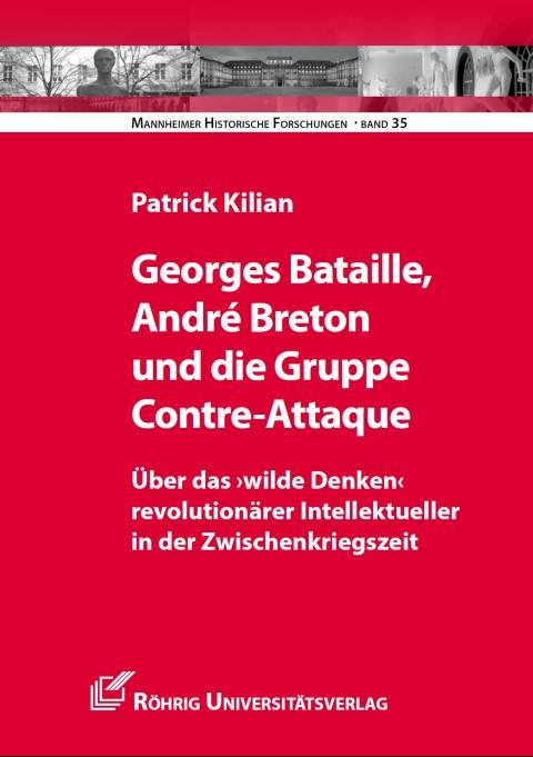 Abbildung von Kilian | Georges Bataille, André Breton und die Gruppe Contre-Attaque | 2013