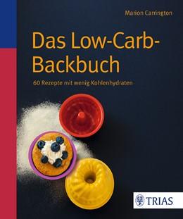 Abbildung von Carrington | Das Low-Carb-Backbuch | 2013 | 60 Rezepte mit wenig Kohlenhyd...