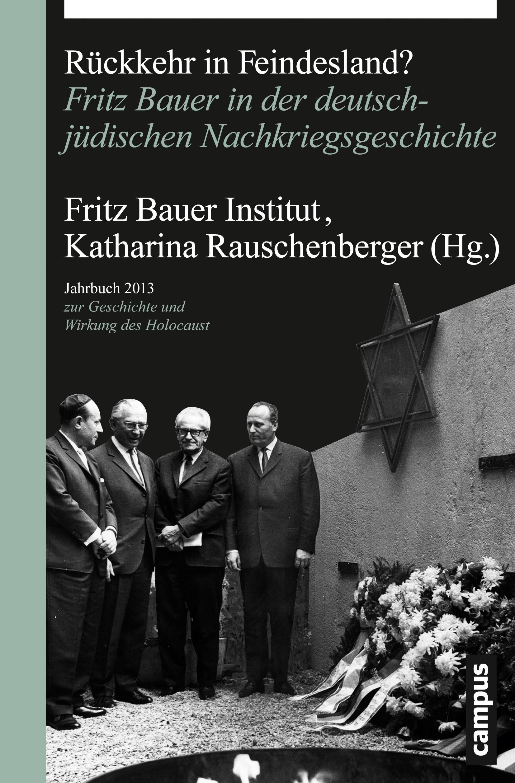 Rückkehr in Feindesland? | Fritz Bauer Institut / Rauschenberger, 2013 | Buch (Cover)