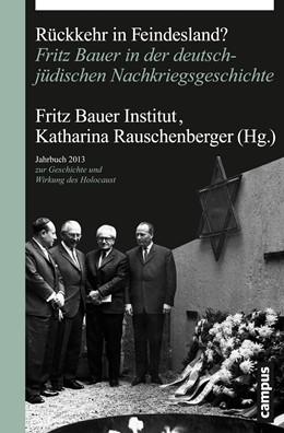 Abbildung von Fritz Bauer Institut / Rauschenberger | Rückkehr in Feindesland? | 2013