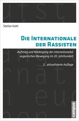 Abbildung von Kühl   Die Internationale der Rassisten   1. Auflage   2014   beck-shop.de
