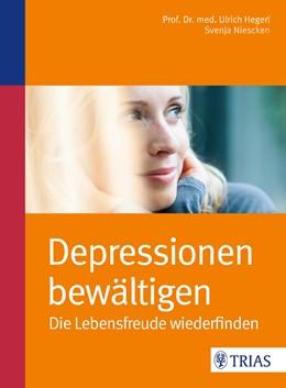 Abbildung von Hegerl / Niescken | Depressionen bewältigen | 2013 | Die Lebensfreude wiederfinden