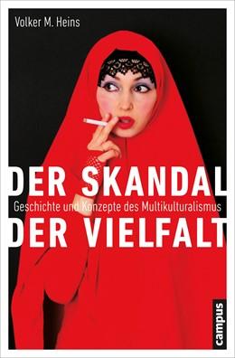 Abbildung von Heins   Der Skandal der Vielfalt   2013   Geschichte und Konzepte des Mu...