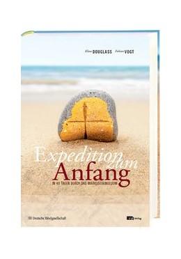 Abbildung von Douglass / Vogt | Expedition zum Anfang | 2013 | In 40 Tagen durch das Markusev...