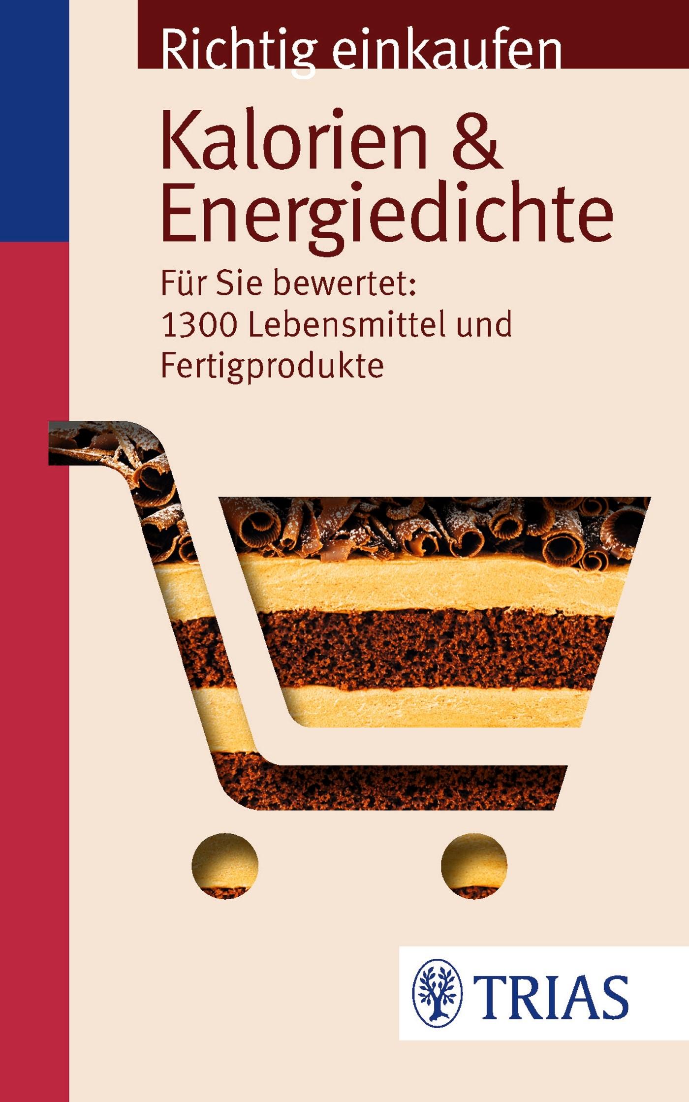 Abbildung von Wahrburg / Egert | Richtig einkaufen: Kalorien & Energiedichte | 2013