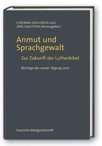 Abbildung von Dahlgrün / Haustein   Anmut und Sprachgewalt   2013