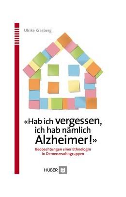 Abbildung von Krasberg   'Hab ich vergessen, ich hab nämlich Alzheimer!'   2013   Beobachtungen einer Ethnologin...