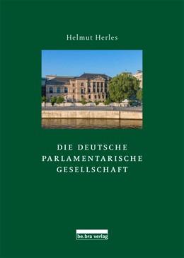 Abbildung von Herles | Die Deutsche Parlamentarische Gesellschaft | 2013 | Innenansichten aus dem Club de...