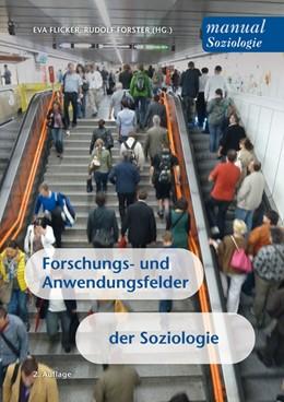 Abbildung von Flicker / Forster   Forschungs- und Anwendungsfelder der Soziologie   2., vollständig akt. und erg.   2013