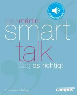 Abbildung von Märtin | Smart Talk | 2., erweiterte Aufl. | 2013 | Sag es richtig!