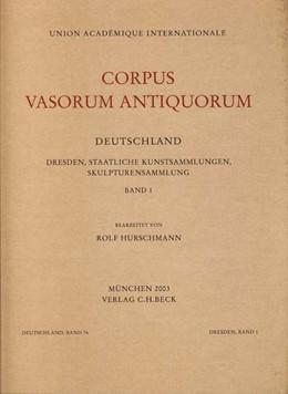 Abbildung von Hurschmann, Rolf / Knoll, Kordelia | Corpus Vasorum Antiquorum Deutschland Bd. 76 Dresden Bd. I | 1. Auflage | 2003 | Band 76 | beck-shop.de