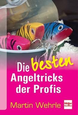 Abbildung von Wehrle | Die besten Angeltricks der Profis | 2013