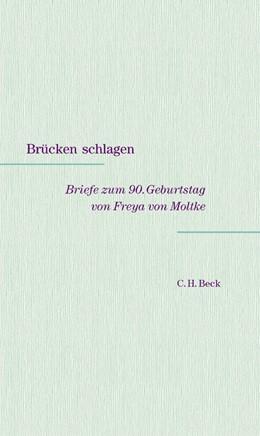 Abbildung von Stiftung Kreisau für Europäische Verständigung / Kreisau Initiative Berlin e.V. | Brücken schlagen | 2004 | Briefe zum 90. Geburtstag von ...