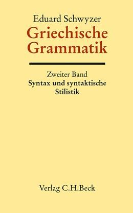 Abbildung von Schwyzer, Eduard | Griechische Grammatik Bd. 2: Syntax und syntaktische Stilistik | 6. Auflage | 2013