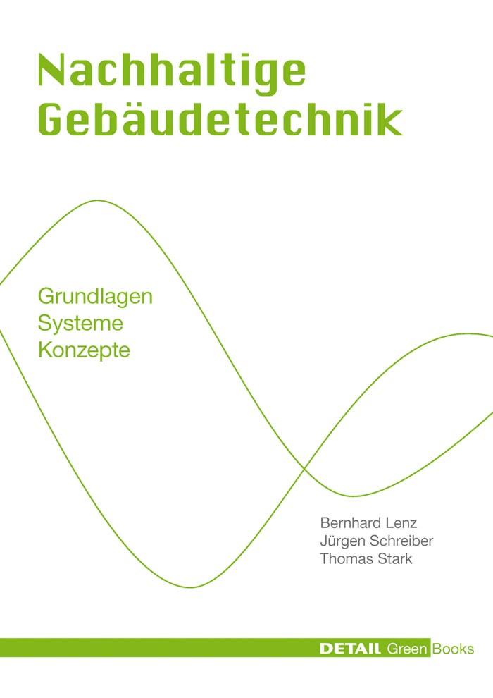 Abbildung von Lenz / Schreiber / Stark | Nachhaltige Gebäudetechnik | 2010